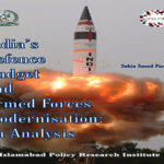 IPRI Paper 19 'India's Defence Budget and Armed Forces Modernisation: An Analysis'